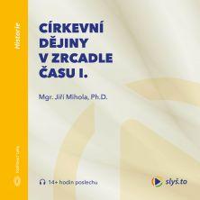 audiokniha Církevní dějiny v zrcadle času I.